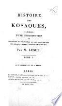 Histoire des Kosaques, précédée du̓ne introduction, ou Coup-do̓eil sur les peuples qui ont habité le pays des Kosaques, avant li̓nvasion des Tartares