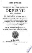 Histoire des malheurs et de la captivité de Pie vii sous le règne de Napoleon Buonaparte