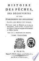 Histoire des pêches, des découvertes et des établissemens des Hollandois dans les mers du Nord