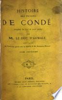 Histoire des princes de Condé pendant les XVIe et XVIIe siècles
