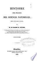 Histoire des progre(s des sciences naturelles depuis 1789 jusqu'a( ce jour