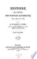 Histoire des progres des sciences naturelles, depuis 1789 jusque'a ce jour