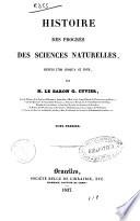 Histoire des progrès des sciences naturelles, depuis de 1789 jusqu'a ce jour
