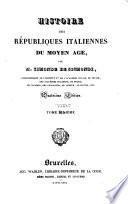 Histoire des Republiques Italiennes du Moyen Age, 9-10