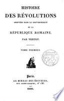 Histoire des révolutions arrivées dans le gouvernement de la republique romaine
