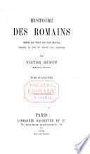 Histoire des Romains depuis les temps les plus reculés ...