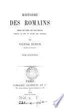 Histoire des Romains depuis les temps les plus reculés jusqu'à la (mort de Théodose).