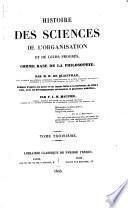 Histoire des sciences de l'organisation et de leurs progrès, comme base de la philosophie