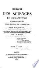 Histoire des sciences de l'organisation et de leurs progrès, comme base de la philosphie