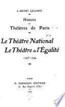 Histoire des théâtres de Paris, 1402-[1911]: Le théâtre national. Le théâtre de l'égalité