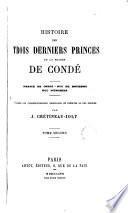 Histoire des trois derniers princes de la maison de Condé - Prince de Condé - Duc de Bourbon - Duc d'Englrien, 2