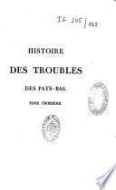 Histoire des troubles des Pays-Bas sous Philippe II