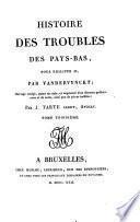 Histoire des troubles des Pays-Bas sous Philippe II. Ouvrage corr. et augm. par J. Tarte