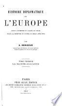 Histoire diplomatique de l'Europe depuis l'ouverture du Congrès de Vienne jusqu'à la fermeture du Congrès de Berlin (1814-1878): La sainte-alliance