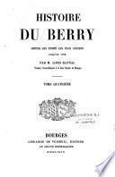 Histoire du Berry, depuis les temps les plus anciens jusqu'en 1789