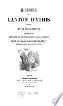 Histoire du canton d'Athis, Orne, et de ses communes. Précédée d'une étude sur le protestantisme en Basse-Normandie