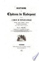 Histoire du château de Radepont et de l'abbaye de Fontaine-Guérard