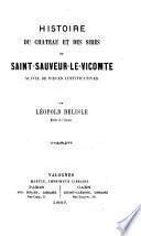 Histoire du château et des sires de Saint-Sauveur-le-Vicomte suivie de pièces justificatives