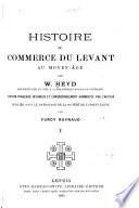 Histoire du commerce du Levant au moyen-âge
