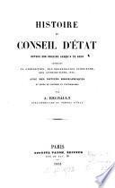 Histoire du Conseil d'état ... avec des notices biographiques