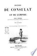 Histoire du Consulat et de l'Empire par A. Thiers