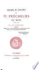 Histoire du couvent des FF. [i.e. Frères] Prêcheurs du Mans, 1219-1792