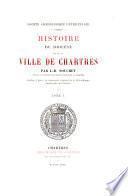 Histoire du diocèse et de la ville de Chartres