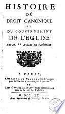 Histoire du droit canonique et du gouvernement de l'église