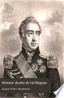 Histoire du duc de Wellington