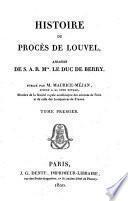 Histoire du procès de Louvel, assassin de Monsieur le Duc de Berry