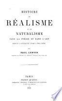 Histoire du réalisme et du naturalisme dans la poésie et dans l'art depuis l'antiquité jusqu'à nos jours