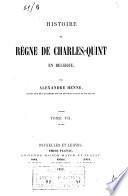 Histoire du règne de Charles-Quint en Belgique