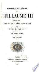 Histoire du règne de Guillaume III pour faire suite à l'Histoire de la révolution de 1688