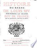 Histoire du regne de Louis XIV roy de France