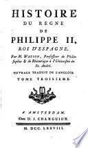 Histoire du Regne de Philippe II Roi d ́Espagne
