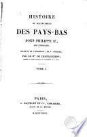 Histoire du soulévement des Pays-Bas sous Philippe II, roi d'Espagne, 1-2