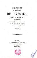 Histoire du Soulevement des Pays-Bas sous Philippe II Roi d ́Espagne