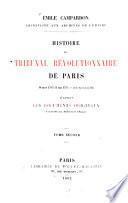 Histoire du tribunal révolutionnaire de Paris, 10 mars 1793 - 31 mai 1795 - (12 prairial an III) d'après les documents originaux, conservés aux archives de l'empire
