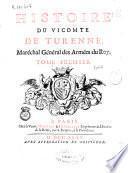 Histoire du Vicomte de Turenne, Maréchal Général des Armées du Roy