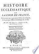 Histoire ecclésiastique de la cour de France