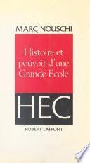 Histoire et pouvoir d'une grande école, HEC