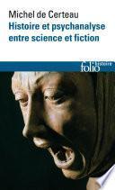 Histoire et psychanalyse entre science et fiction