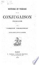 Histoire et théorie de la conjugaison franc̦aise