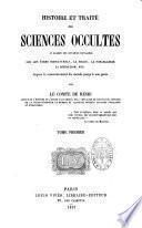 Histoire et traité des sciences occultes ou examen des croyances populaires sur les êtres surnaturel...