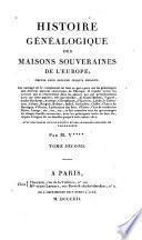 Histoire généalogique des maisons souveraines de l'Europe