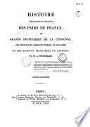 Histoire généalogique et héraldique des pairs de France, des grands dignitaires de la couronne, des principales familles nobles du royaume, et des maisons princières de l'Europe...