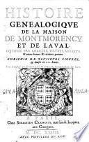 Histoire genealogiqve de la maison de Montmorency et de Laval