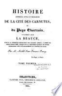 Histoire générale, civile et religieuse de la cité des Carnutes et du pays chartrain, vulgairement appelé la Beauce, depuis la première migration des Gaulois jusqu'à l'année de Jésus-Christ 1697...