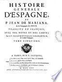 Histoire générale d'Espagne... trad. en françois avec des notes et des cartes par le P. Joseph Nicolas Charenton