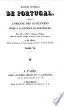 Histoire générale de Portugal, depuis l'origine des Lusitaniens jusqu'à la Régence de Dom Miguel, par ... F. d'U. et M. [Tom. 1-8, La Clède's History, with alterations; tom. 9, 10 by F. d'U. and M.]